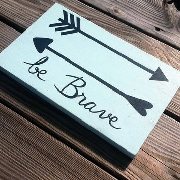 Be Brave Arrows Shabby Chic Reclaimed Wood Hand Painted Sign