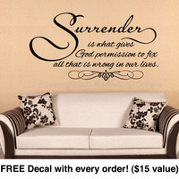 "Religious Wall Quote. Surrender Is  (31"" wide x 16.4"" tall) CODE 004"