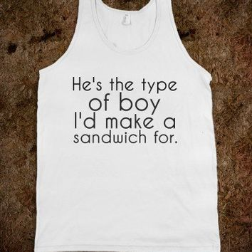 He's the type of boy I'd make a sandwich for.