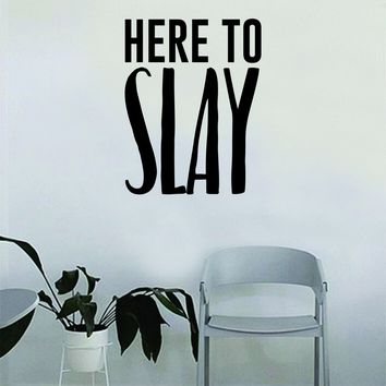 Here to Slay Quote Beautiful Design Decal Sticker Wall Vinyl Decor Art Make Up Cosmetics Beauty Salon Funny Girls Eyelashes