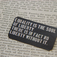 Equality Is The Soul Of Liberty Pin