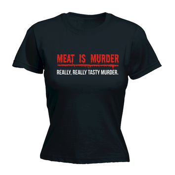 123t USA Women's Meat Is Murder Really Really Tasty Murder Funny T-Shirt