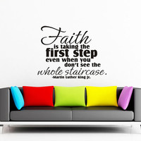 Art Wall Decals Wall Stickers Vinyl Decal Quote - Faith is taking the first step - Martin Luther King Jr