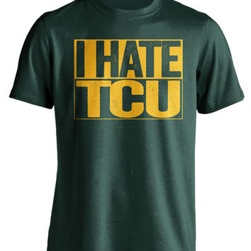 I Hate TCU - Baylor Bears Fan T-Shirt - Show Your Team Spirit (S-3XL) Box Design - Haters Gonna Hate - Mens and Womens NCAA Apparel