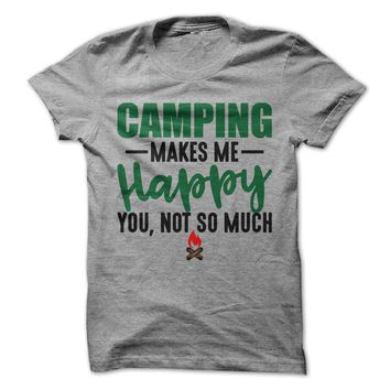 Camping Makes Me Happy You, Not So Much