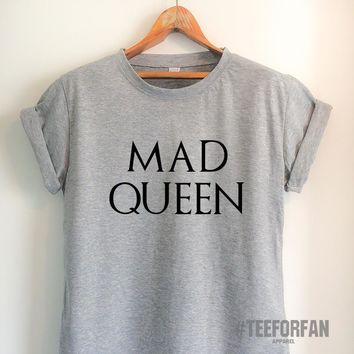 991c79c5a Mad Queen Shirt Game of Thrones T Shirt Mad Queen T Shirt Mother