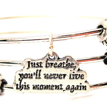 Just Breathe You'll Never Live This Moment Again Triple Style Expandable Bangle Bracelet