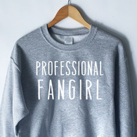 Professional Fangirl Sweatshirt in Grey
