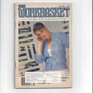 WorkBasket & Home Arts Magazine, April 1988, Home Knitting, Crochet, Sewing, Needle Work Book, Tatting, Recipes, Quilting, Vintage Crafts