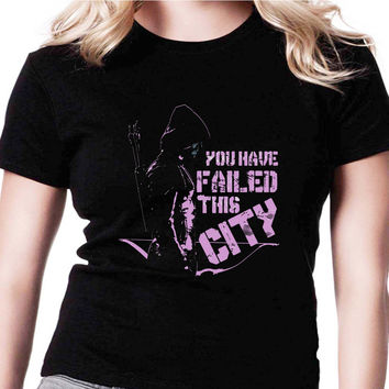 You Have Failed This City Arrow HND Womens T Shirts Black And White