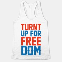 Turnt Up For Freedom