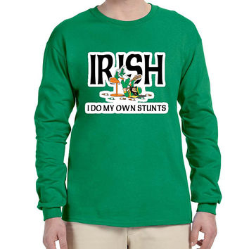 Men's Long Sleeve I Do My Own Irish Stunts St Patrick's