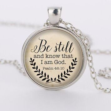 Bible Verse Necklace, Be Still and Know That I am God Pendant, Psalm 46:10