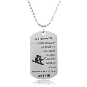 To My Daughter Be The Woman I Know You Can Be Stainless Steel Dog Tag Pendant Necklace Love Mom Woman Daughter Memorial Jewelry