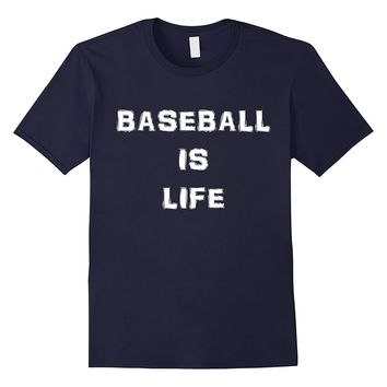 BASEBALL IS LIFE by Ball Tees