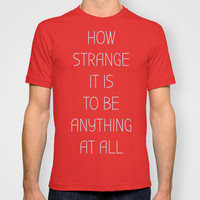 How strange it is T-shirt by Good Sense
