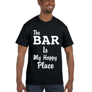The BAR Is My Hoppy Place. Awesome Beer Drinkers T-shirt. Perfect for people who love or serve beer