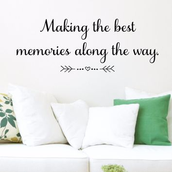 Making The Best Memories Along The Way Wall Decal