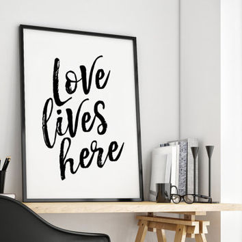 PRINTABLE Art,Home Decor,Family Sign,Love Lives Here,Apartment Decor,Dorm Room Decor,Quote Prints,Wall Art,Love Sign,Friends Gift,INSTANT