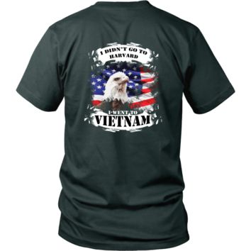 Veterans T-shirt - I didn't go to Harvard, I went to Vietnam