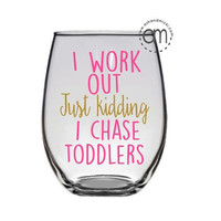 I Work Out Just Kidding, Gifts for Mom, Chasing Toddlers, Fit Moms