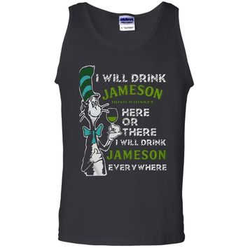 Perfect Dr Seuss I Will Drink Jameson Irish Whiskey Here Or There Shirt