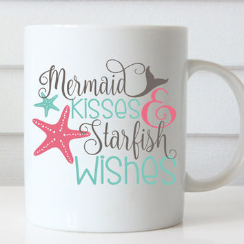 Mermaid Coffee Mug, Mermaid Mug, Mermaid Kisses Starfish Wishes, Mermaid Gifts, Funny Coffee Mug, Funny Mugs, Quote Coffee Mug, Quote Mug