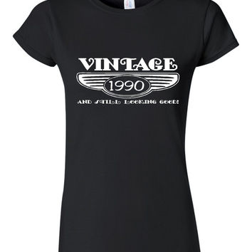Vintage 1990 And Still Looking Good 25th Bday T Shirt Ladies Men Style Vintage Shirt happy Birthday T Shirt