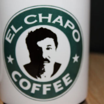 Awesome EL CHAPO Coffee mug. Get this one quick before escapes.
