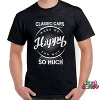 Funny Car T-Shirt Classic Cars Make Me Happy You Not So Much Shirt Gifts For Him Car Lover Gifts For Car Lover Mechanic Joke Mens Tee DN-80