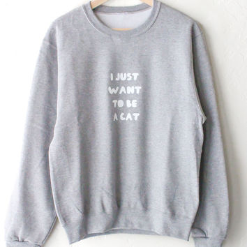 I Just Want To Be A Cat Oversized Sweatshirt - Grey