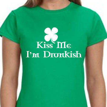 Kiss Me I'm Drunkish St. Patty's Day St. Patrick's Day Tee Shirt T-Shirt (Multi Color Choices)