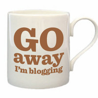 Go Away I m Blogging Bone China Mug