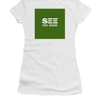 See The Good - Motivational And Inspirational Quote - Women's T-Shirt (Athletic Fit)