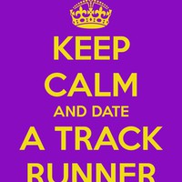 KEEP CALM AND DATE A TRACK RUNNER