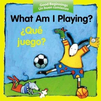 What Am I Playing?/Que Juego (Good Beginnings)