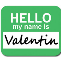Valentin Hello My Name Is Mouse Pad