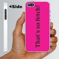 "Mean Girls Movie Themed ""That's So Fetch!""- WHITE Protective iPhone 5 Hard Case."