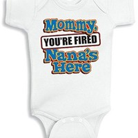 Lil Shirts Mommy You're Fired Nana's Baby Bodysuit