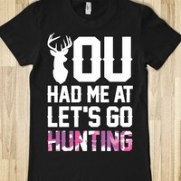 You Had Me At Let's Go Hunting-Female Black T-Shirt