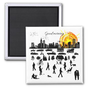 Good Morning, City funny, elegant, positive, cool Magnet