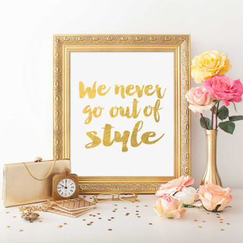 "Taylor Swift quote ""We never go out of style"" Typography art Inspirational poster Taylor Swift poster Motivational quote Printable"