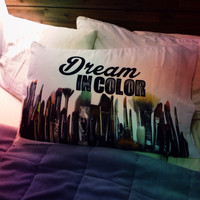 Dream in Color Pillowcase