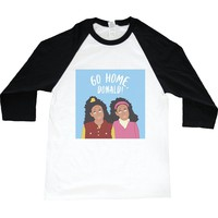 Sister, Sister - Go Home, Donald! -- Unisex Long-Sleeve
