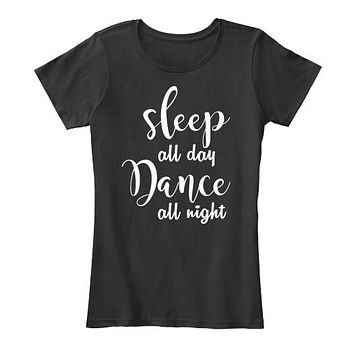 Sleep All Day Dance All Night Party Tee