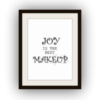 Joy is the best makeup, Fashion Quotes, Printable Wall Art, black and white, quote print, bathroom decal, large decors vanity decals, glam
