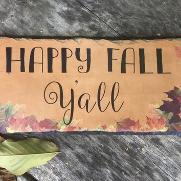 Handmade Slate Home Sign - Happy Fall Y'all