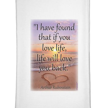 Life Will Love You Back Flour Sack Dish Towel by TooLoud