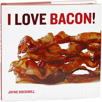 I LOVE BACON! COOKBOOK
