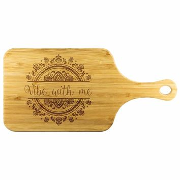 Vibe With Me Yoga Meditation Wood Cutting Board With Handle